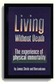 Living Without Death: The experience of physical immortality